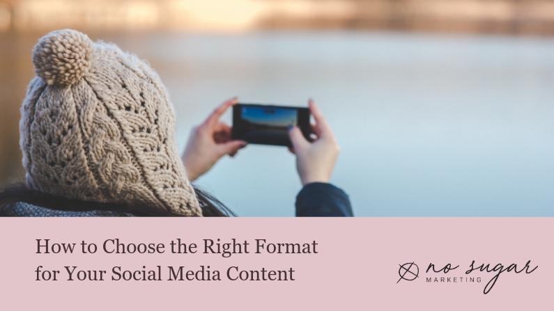 How to Choose the Right Format for Your Social Media Content