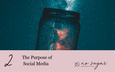 Episode 2: The Purpose of Social Media